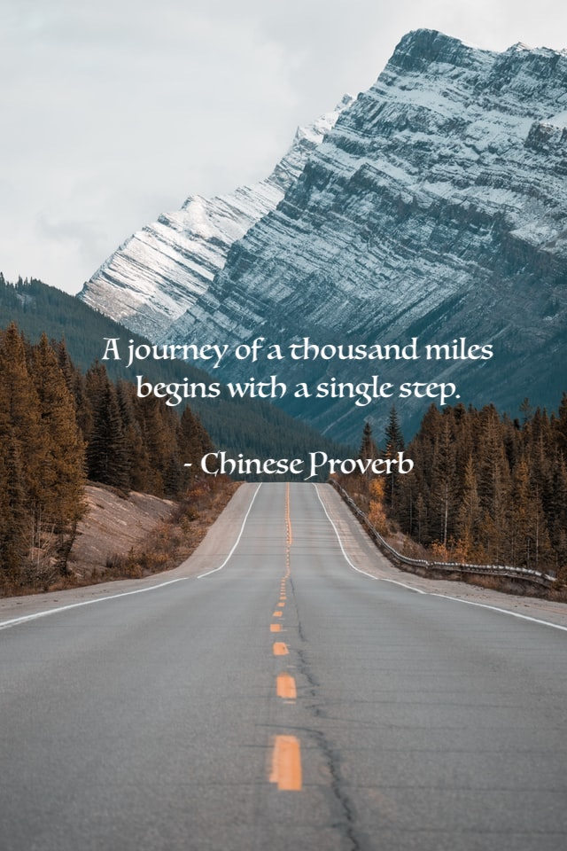 Mountain Pass - A journey of a thousand miles begins with a single step. Chinese Proverb